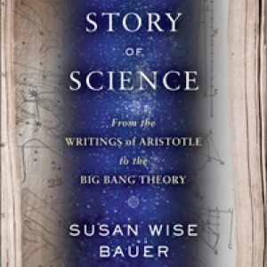 The Story of Western Science: From the Writings of Aristotle to the Big Bang Theory