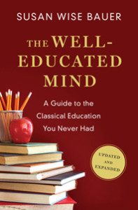 The Well-Educated Mind: A Guide to the Classical Education You Never Had, Updated and Expanded Edition